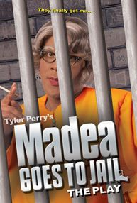 Tyler Perry - Madea Goes to Jail (Play)