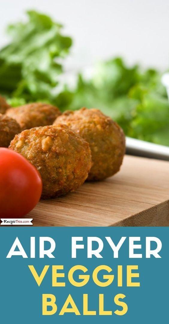 Vegan Veggie Balls In The Air Fryer Recipe This Recipe Vegan Recipes Easy Recipes Air Fryer Recipes