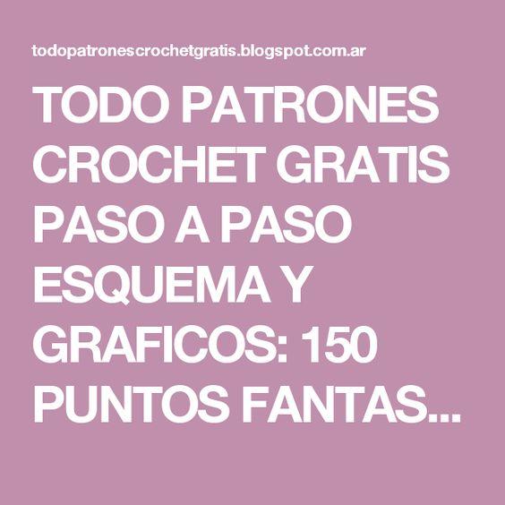TODO PATRONES CROCHET GRATIS PASO A PASO ESQUEMA Y GRAFICOS: 150 PUNTOS FANTASÍA EN CROCHET CON GRÁFICOS PATRONES GRATIS