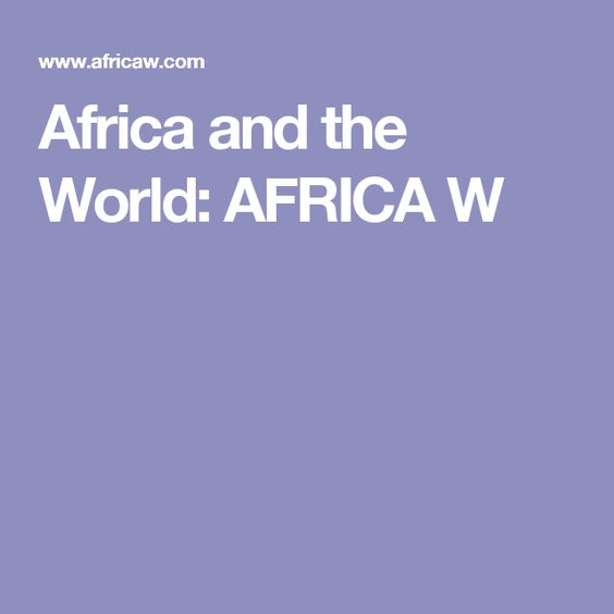 Africa and the World: AFRICA W