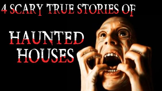 4 Scary TRUE Stories of Haunted Houses