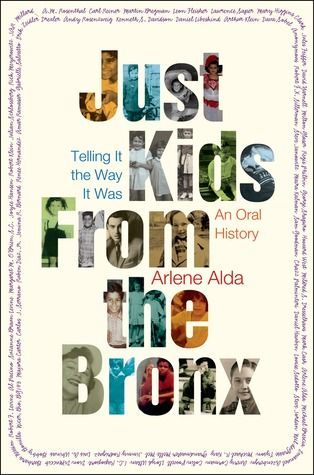Just Kids from the Bronx: Telling It the Way It Was: An Oral History : A touching and provocative collection of memories that evoke the history of one of America's most influential boroughs-the Bronx-through some of its many success stories