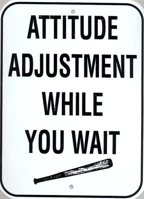 Attitude Adjustment.
