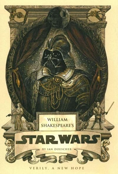 William Shakespeare's Star Wars: Verily, a New Hope (Hardcover) by Star Wars