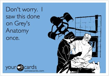 LOVE Grey's Anatomy!: Funny Surgery Quotes, Patient, Nurse, The Doctor, Nursing Schools, Yess