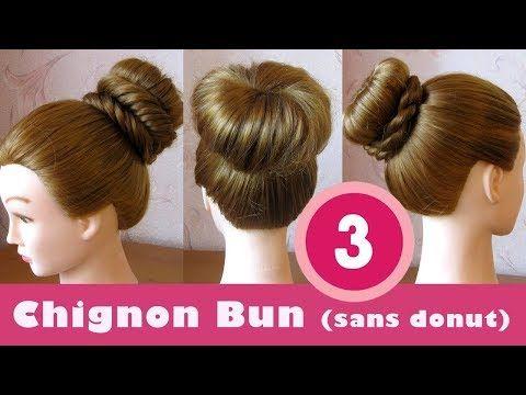 Tuto Coiffures Simples Chignon Bun Sans Donut 3 Idees Facile A Faire Youtube Chignon Bun Bun Hairstyles Chignon