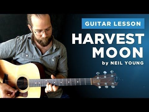 How To Play Harvest Moon On Guitar By Neil Young Acoustic Guitar Lesson Tutorial Youtube Guitar Lessons Guitar Neil Young