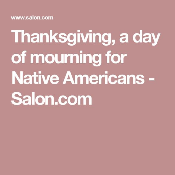 Thanksgiving, a day of mourning for Native Americans - Salon.com