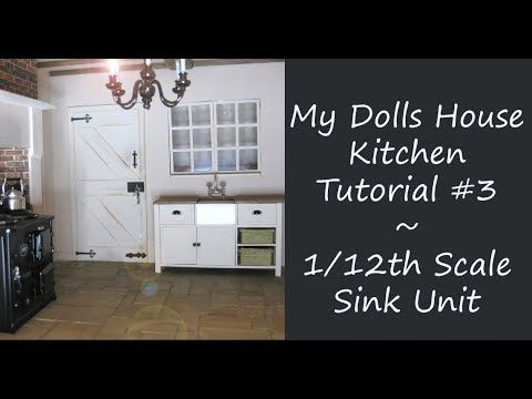 My Dolls House Kitchen 1 12th Scale Sink Unit Tutorial Dollhouse Kitchen My Doll House Doll House