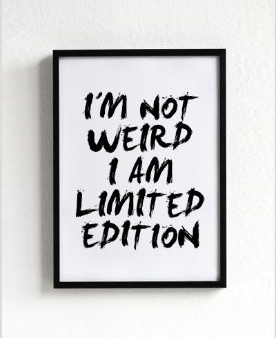 I'm Not Weird I Am Limited Edition quote poster print, Typography Posters, Home decor, Motto, Handwritten, A3 poster, words, inspirational: