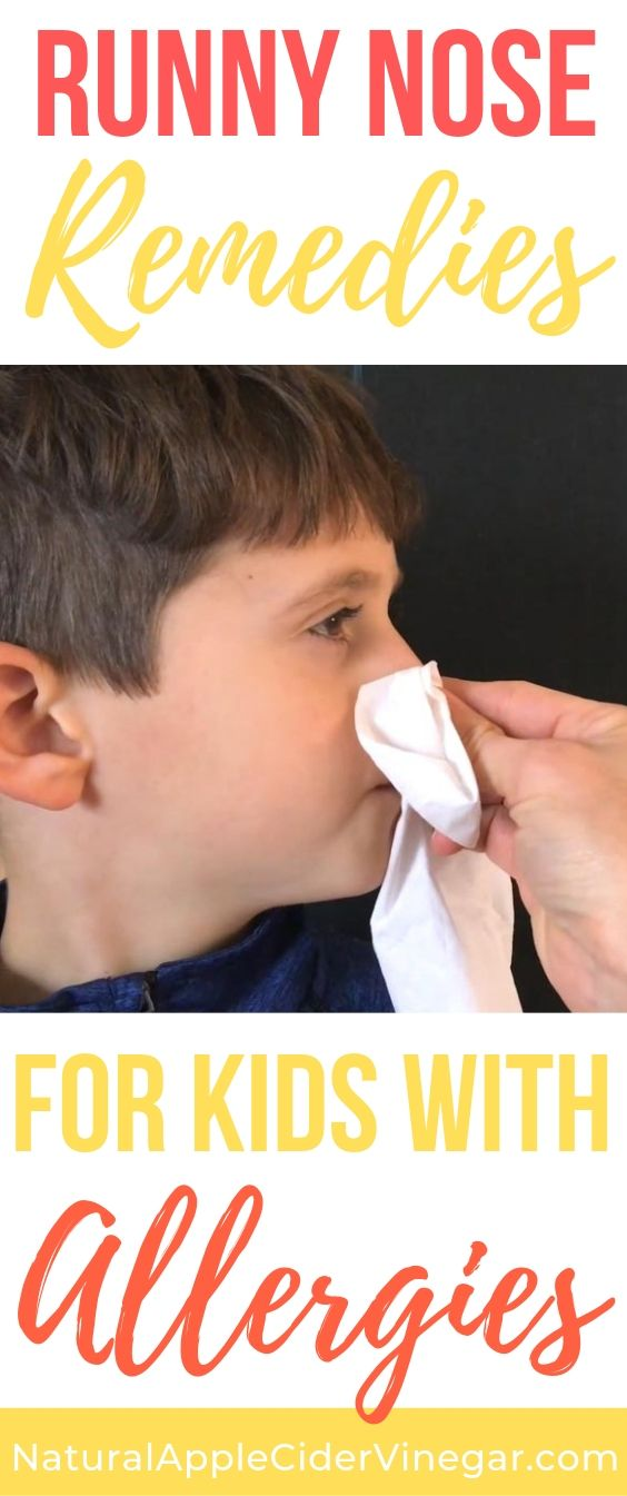 Best Runny Nose Remedies For Kids With Allergies All Natural Home Runny Nose Remedies Runny Nose Allergy Remedies For Kids