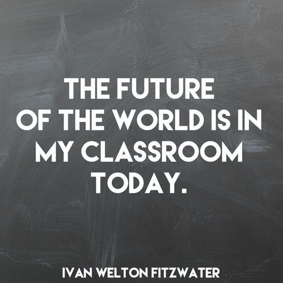 The future of the world is in your classroom today. #TeacherTruth #TeacherAppreciation