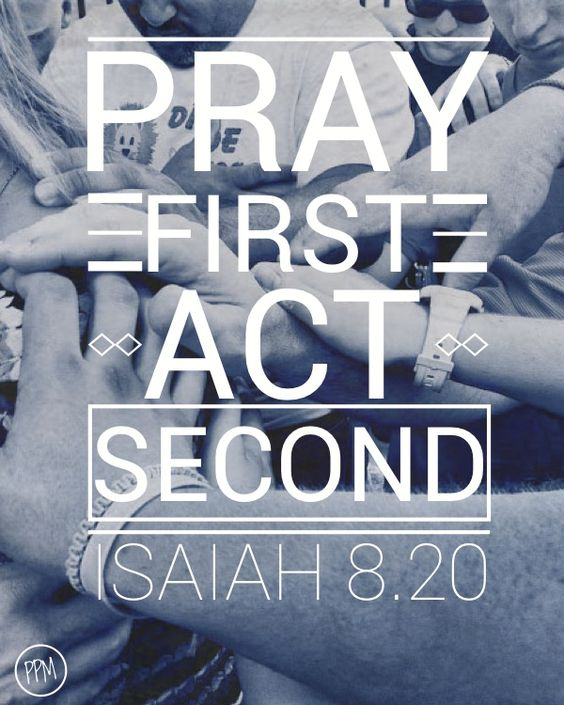Pray FIRST. Act SECOND. #BeThePelican
