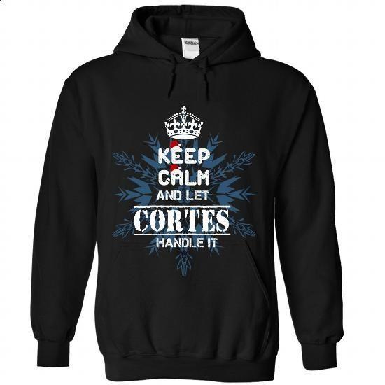 Keep calm and let CORTES handle it 2016 - #sweatshirt redo #sweatshirt zipper. GET YOURS => https://www.sunfrog.com//Keep-calm-and-let-CORTES-handle-it-2016-9193-Black-Hoodie.html?68278