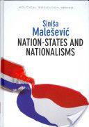 Malešević, Siniša Nation-states and nationalisms. Polity Press, 2013