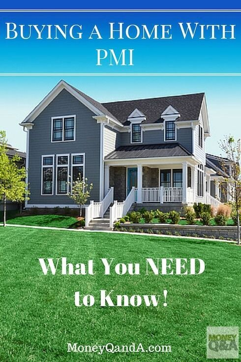 Buying A Home With Private Mortgage Insurance And Pay Pmi Off