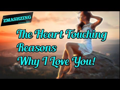 The Heart Touching Reasons Why I Love You You Re The Inspiration Part 11 Youtube Reasons Why I Love You Reasons To Love Someone Why I Love You