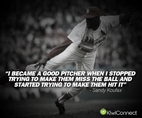 A great quote for all of you up-and-coming pitchers! # ...