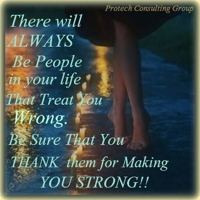 "(¯`•♥•´¯)☆ ..  `•.¸(¯`•♥•´¯)¸.•♥. Love all of those in your life that have hurt you and have done you wrong. They are the ones that you need to ""Thank"", for making you, Strong!!!!"