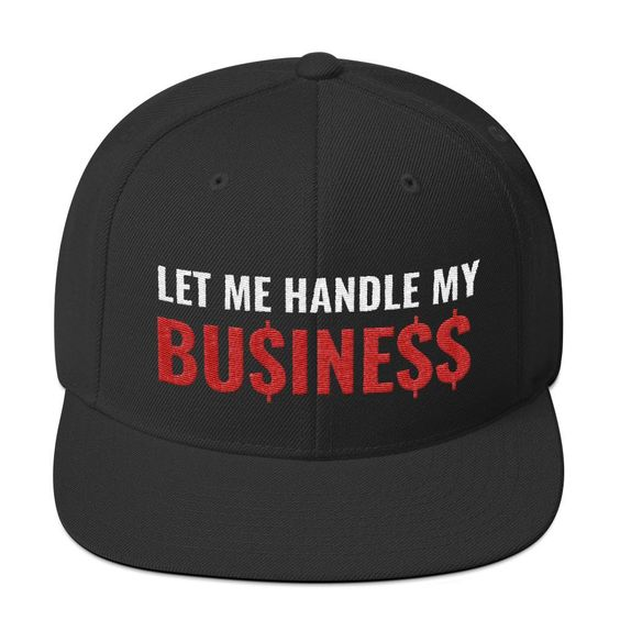My Business Snapback Hat We Have The Best Baseball Caps And Hats For Men And Women Snapback Hats Snapback Hats