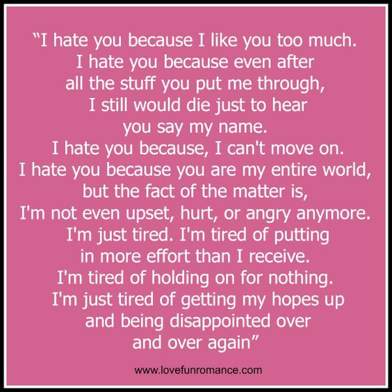 """I Hate You Because I Like You Too Much. I Hate You"