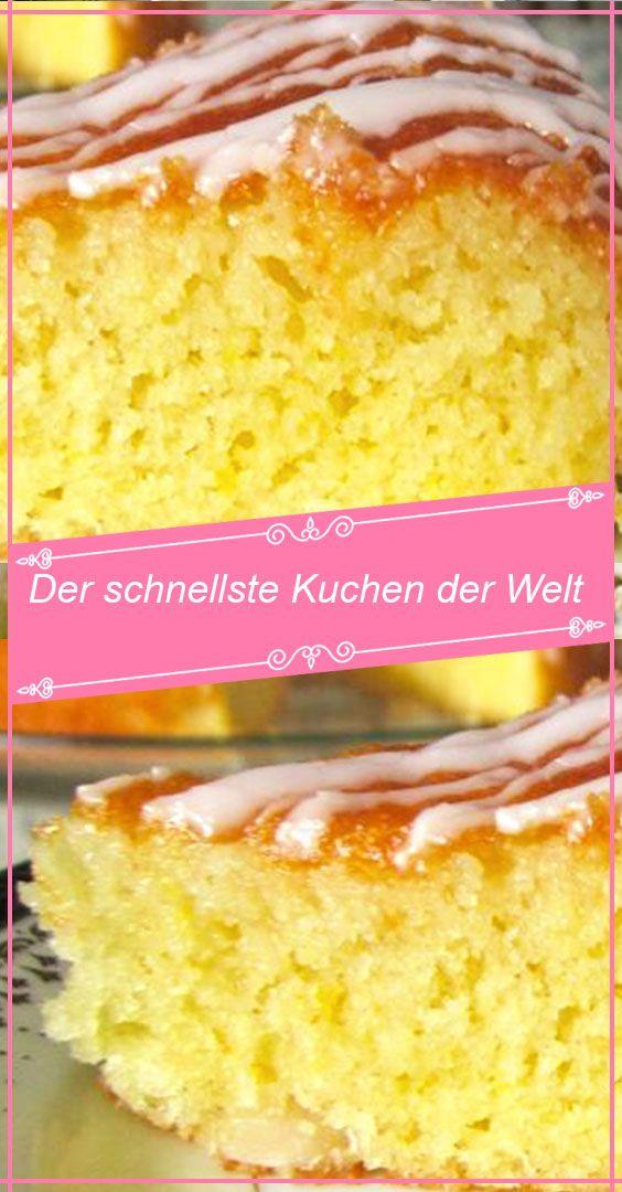 Der Schnellste Und Lecker Kuchen Der Welt Kuchen Und Torten Rezepte Kuchen Rezepte Einfach Kuchen Rezepte