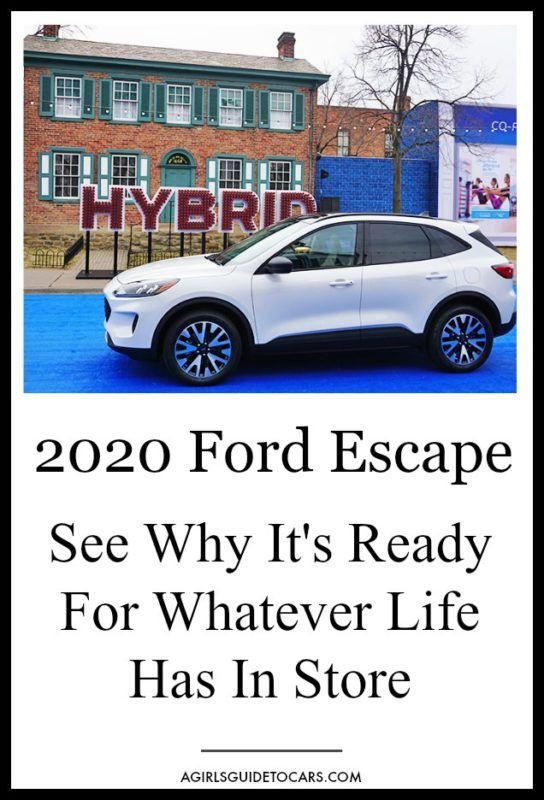 2020 Ford Escape The Hybrid Suv Reimagined A Girls Guide To Cars Ford Escape Ford Hybrid Car