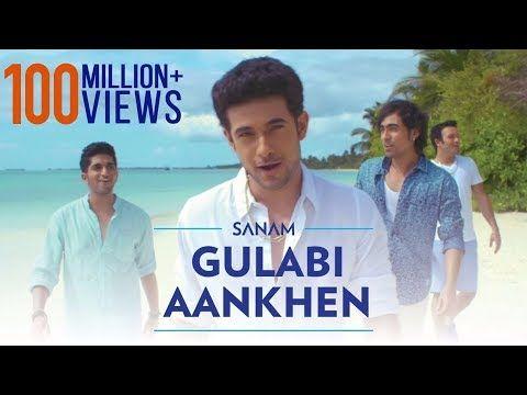Lyrics Of Gulabi Aankhen Sanam In 2020 Latest Video Songs Bollywood Songs Movie Songs