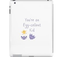 You're an Egg-cellent Kid #ipadcover #easter #kid #children #fun #chicken #egg