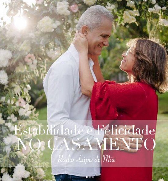 {Rádio Lápis de Mãe} Estabilidade e Felicidade no Casamento