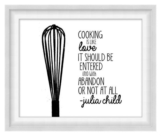 Printable Poster Cooking Is Like Love Julia Child