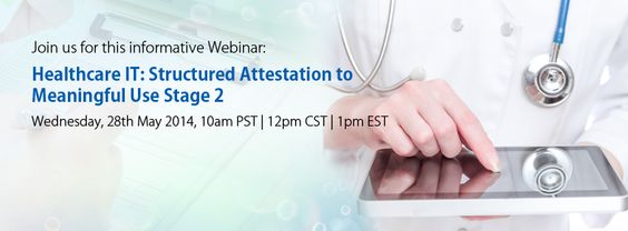 Structured Attestation to Meaningful use stage 2- Deliver high quality patient care and move closer to respective incentives. . Register for Webinar on - 'Healthcare IT: Structured Attestation to Meaningful Use Stage 2' on 28th May, 2014 at 10 am PST. Know more about prescription management process digitization, automation of testing process of Meaningful Use Stage 2. Register: http://j.mp/1fRaGvK