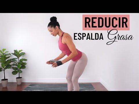 Cómo Reducir Grasa En Espalda Alta Ejercicios Para Adelgazar La Espalda Y Ton Adelgazar La Espalda Ejercicio Para Espalda Alta Ejercicios Para Reducir Brazos