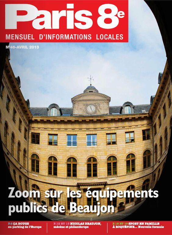 Paris 8e - N°46 - Avril 2013 - A lire sur : http://fr.calameo.com/read/000536966746a700c0978