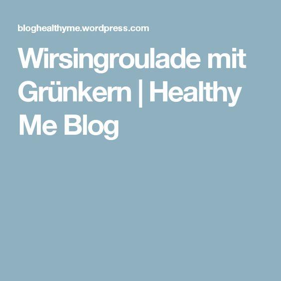 Wirsingroulade mit Grünkern | Healthy Me Blog