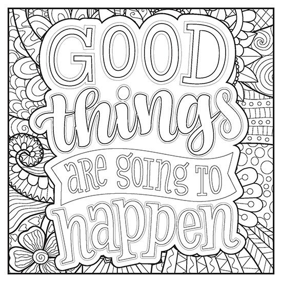 Good Things Are Going To Happen Words Quote Coloring Pages Coloring Pages Coloring Books
