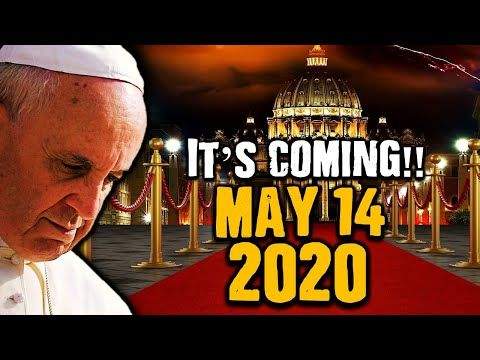Breaking Pope Prophecy Red Alert It S Coming May 14 2020
