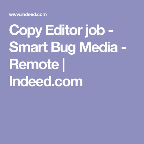 Copy Editor job - Smart Bug Media - Remote Indeed Working - copy editor job description