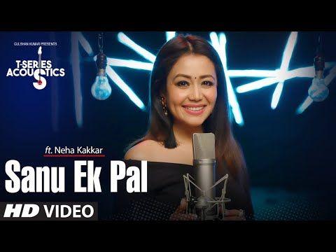 Sanu Ek Pal Song T Series Acoustics Neha Kakkar Tony Kakkar Raid In Cinemas Now Youtube With Images Acoustic Song In Cinemas Now Songs
