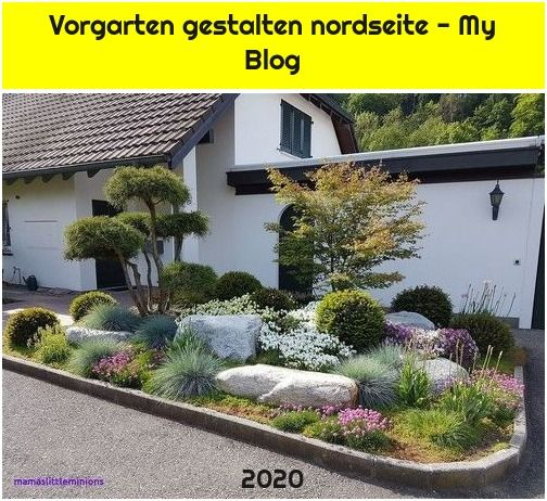 Vorgarten Gestalten Nordseite My Blog Vorgarten Gestalten Vorgarten Gartengestaltung Ideen