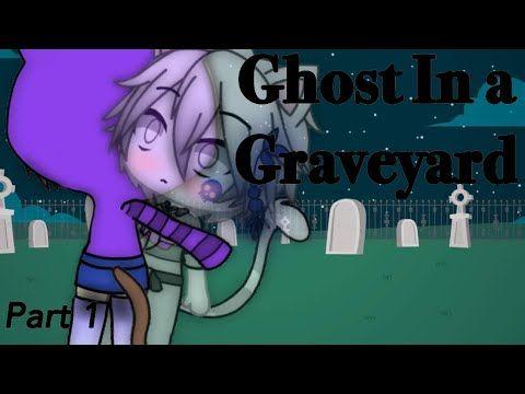 Ghost In A Graveyard Part 1 Gacha Life Mini Movie Youtube Blue