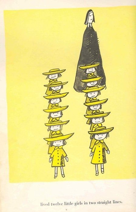 """In an old house in Paris, that was covered with vines, lived twelve little girls in two straight lines... the smallest one was Madeline."" :)"