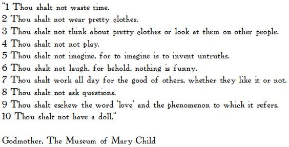 Godmother's 10 Commandments, from The Museum of Mary Child
