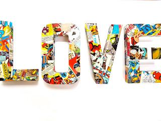 comic book sign- find the letters you want and then cover with some comic book strips to create a great effect- I would use for letters 'MR & MRS' for a superhero themed wedding- great for top table