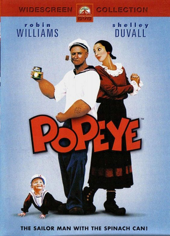 Popeye (1980) - Robin Williams, Shelley Duvall, Ray Walston - Popeye, a sailor, arrives at small coastal town of Sweethaven while searching for his long-lost father. He is feared by townsfolk simply because he is a stranger, & is accosted by a greedy taxman. He rents a room at Oyl family's boarding house, whose daughter Olive is preparing for her engagement party. She is promised to Captain Bluto, a powerful, perpetually angry bully who runs the town in the name of the mysterious Commodore.