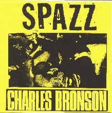 Spazz and Charles Bronson.