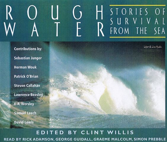 Rough Water: Stories of Survival From The Sea. $24.95. 4 CDs. Selections from Sebastian Junger, Patrick O'Brian, Herman Wouk, Lawrence Beesley, Steven Callahan, David Lewis, FA Worsley, Samuel Leech, and read by George Guidall, Simon Prebble, Graeme Malcolm, Rick Adamson. Published by Listen & Live Audio, Inc. www.Listenandlive.com #listenandliveaudio #roughwater
