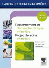 Raisonnement et démarche clinique infirmière. Projet de soins infirmiers UE 3.1, UE3.2