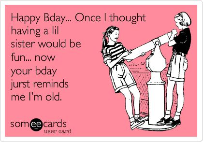 Happy birthday sister HBD Pinterest – Birthday Greetings for Sister Funny