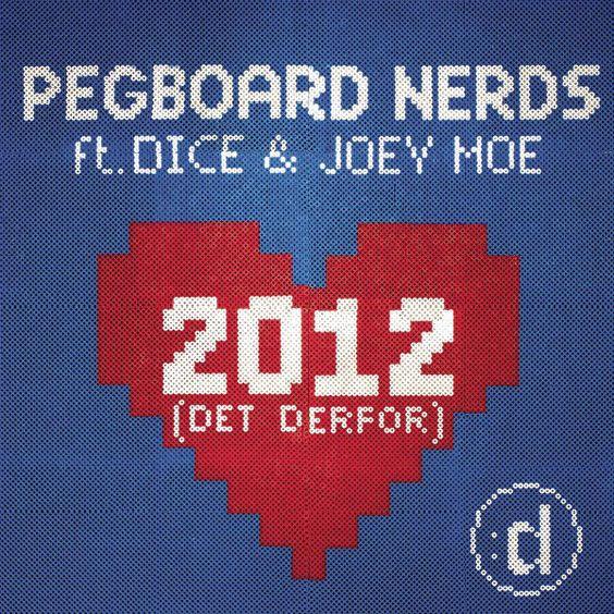 Pegboard Nerds, Dice & Joey Moe – 2012 (Det Derfor) (single cover art)
